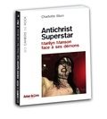 Charlotte Blum - Antichrist Superstar - Marilyn Manson face à ses démons.