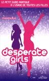 Charlotte Blum - Desperate Girls - Le petit guide pratique à l'usage de toutes les filles.