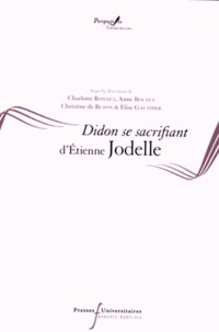 Charlotte Bonnet et Anne Boutet - Didon se sacrifiant d'Etienne Jodelle.