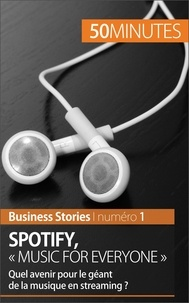 Charlotte Bouillot et Anne-Christine Cadiat - Spotify, « music for everyone » - Quel avenir pour le géant de la musique en streaming ?.