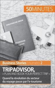 """Charlotte Bouillot - Tripadvisor, """"plan and book your perfect trip"""" - Quand la révolution du secteur du voyage passe par l'e-tourisme."""