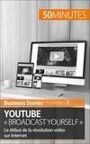 Charlotte Bouillot et  50 minutes - YouTube « Broadcast Yourself » - Le début de la révolution vidéo sur Internet.