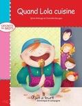 Charlotte Bourges et Sylvie Roberge - Grignote les mots  : Quand Lola cuisine.