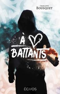 Charlotte Bousquet - A coeurs battants.