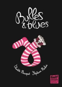 Charlotte Bousquet et Stéphanie Rubini - Bulles & blues.