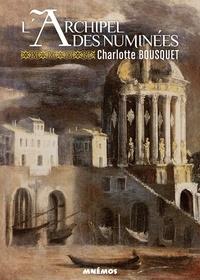 Charlotte Bousquet - L'Archipel des Numinées Intégrale : .
