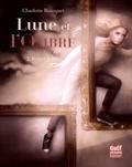 Charlotte Bousquet - Lune et l'ombre Tome 2 : Forger le lien.