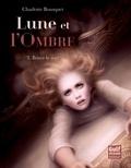 Charlotte Bousquet - Lune et l'ombre Tome 3 : Briser le sort.