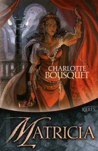 Charlotte Bousquet - Matricia.