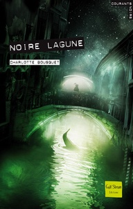 Charlotte Bousquet - Noire lagune.