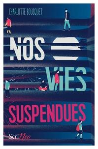 Charlotte Bousquet - Nos vies suspendues.
