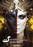 Charlotte Bousquet - Shâhra - Les masques d'Azr'Khila.