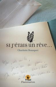 Charlotte Bousquet - Si j'étais un rêve....