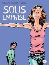 Charlotte Bousquet - Sous emprise.