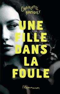 Charlotte Bousquet - Une fille dans la foule.