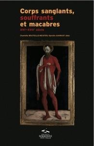 Corps sanglants, souffrants et macabres - XVIe-XVIIe siècle.pdf