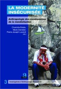 Charlotte Bréda et Marie Deridder - La modernité insécurisée - Anthropologie des conséquences de la mondialisation.