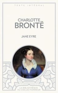 Charlotte Brontë - Jane Eyre ou les mémoires d'une institutrice.