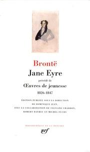 Charlotte Brontë et Emily Brontë - Jane Eyre - Précédé de Oeuvres de jeunesse 1826-1847.