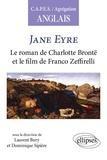 Charlotte Brontë et Laurent Bury - Jane Eyre - Le roman de Charlotte Brontë et le film de Franco Zeffirelli.