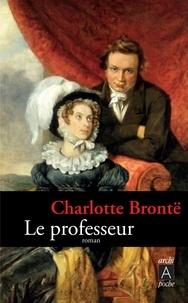 Charlotte Brontë - Le professeur.