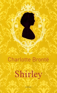 Charlotte Brontë - Shirley - Edition collector.