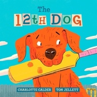 Charlotte Calder et Tom Jellett - The 12th Dog.