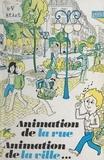 Charlotte Caussin et Jean-Claude Moreau - Animation de la rue, animation de la ville....