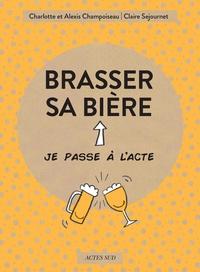 Charlotte Champoiseau et Emmanuelle Teyras - Brasser sa bière.