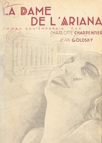 Charlotte Charpentier et Jean Goldsky - La dame de l'Ariana - Roman contemporain.