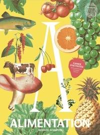 Charlotte Chomard et Sophie Cure - Alimentation mode(s) d'emploi - Cahier d'activités, avec une affiche grand format, des autocollants, des pochoirs.