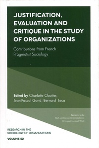 Charlotte Cloutier et Jean-Pascal Gond - Justification, Evaluation and Critique in the Study of Organizations.