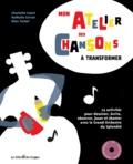 Charlotte Court et Nathalie Grivot - Mon atelier de chansons à transformer. 1 CD audio