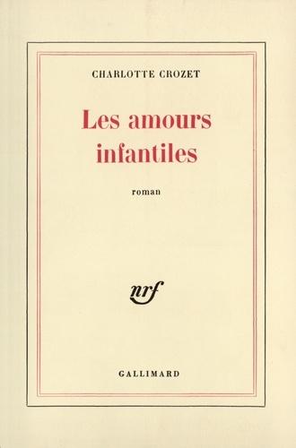 Charlotte Crozet - Amours infantiles.