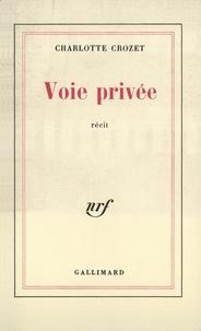 Charlotte Crozet - Voie privée.