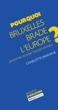 Charlotte Dammane - Pourquoi Bruxelles brade l'Europe ? - Décrypter l'accord transatlantique.