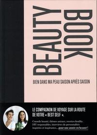 Charlotte Daubet et Sarina Lavagne d'Ortigue - Beauty Book - Bien dans sa peau saison après saison.