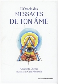Charlotte Daynes et Celia Melesville - L'oracle des messages de ton âme.