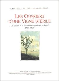 Charlotte de Castelnau-l'Estoile - Les Ouvriers d'une Vigne stérile - Les Jésuites et la conversion des indiens du Brésil.