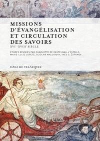 Charlotte de Castelnau-l'Estoile et Marie-Lucie Copete - Missions d'évangélisation et circulation des savoirs - XVIe-XVIIIe siècle.