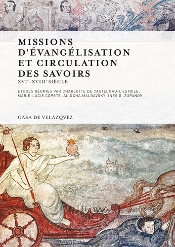 Missions d'évangélisation et circulation des savoirs. XVIe-XVIIIe siècle