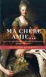 Charlotte de Sudermanie - Ma chère amie - Billets de la duchesse Charlotte de Sudermanie à Sophie Fersen.