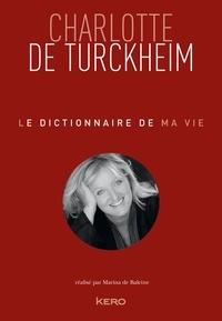 Charlotte de Turckheim - Le dictionnaire de ma vie.