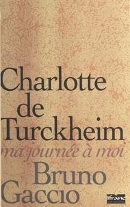 Charlotte de Turckheim - Ma journée à moi.
