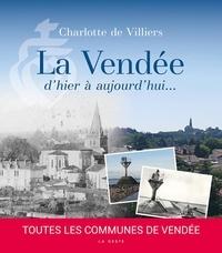 Charlotte de Villiers - La Vendée d'hier à aujourd'hui.