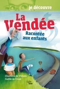 La Vendée racontée aux enfants - Charlotte de Villiers |