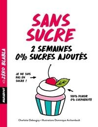 Téléchargement du livre électronique Google epub Sans sucre iBook CHM MOBI par Charlotte Debeugny, Dominique Archambault en francais