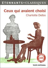 Charlotte Delbo - Ceux qui avaient choisi.