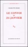 Charlotte Delbo - Le convoi du 24 janvier.
