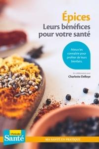 Charlotte Delloye - Epices - Leurs bénéfices pour votre santé.